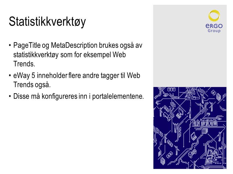 Statistikkverktøy •PageTitle og MetaDescription brukes også av statistikkverktøy som for eksempel Web Trends.