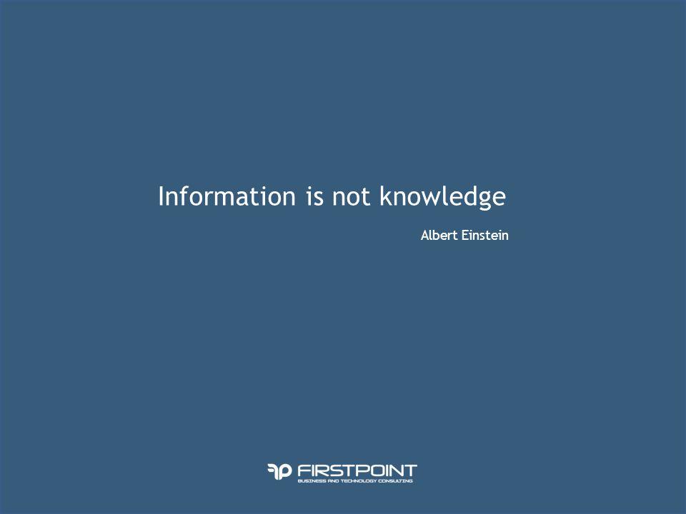 Information is not knowledge Albert Einstein