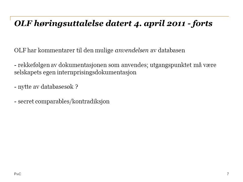 PwC OLF høringsuttalelse datert 4. april 2011 - forts OLF har kommentarer til den mulige anvendelsen av databasen - rekkefølgen av dokumentasjonen som