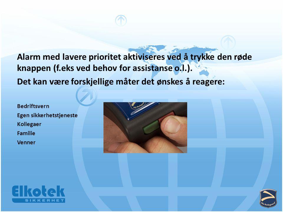 Alarm med lavere prioritet aktiviseres ved å trykke den røde knappen (f.eks ved behov for assistanse o.l.).