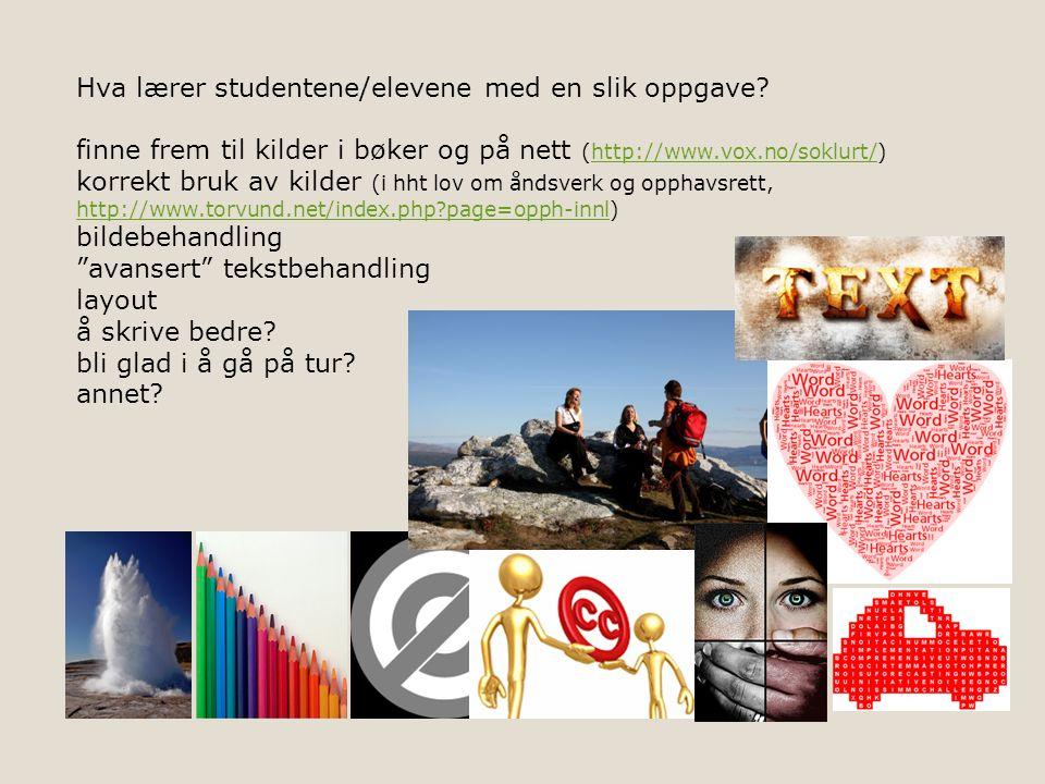 Hva lærer studentene/elevene med en slik oppgave? finne frem til kilder i bøker og på nett (http://www.vox.no/soklurt/)http://www.vox.no/soklurt/ korr