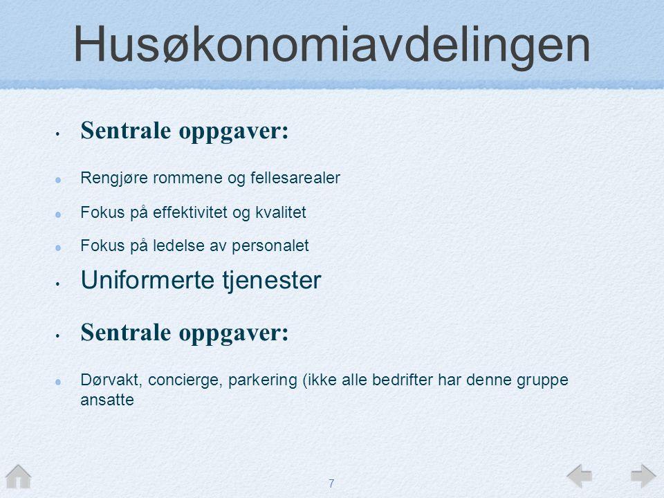 7 Husøkonomiavdelingen • Sentrale oppgaver: Rengjøre rommene og fellesarealer Fokus på effektivitet og kvalitet Fokus på ledelse av personalet • Unifo