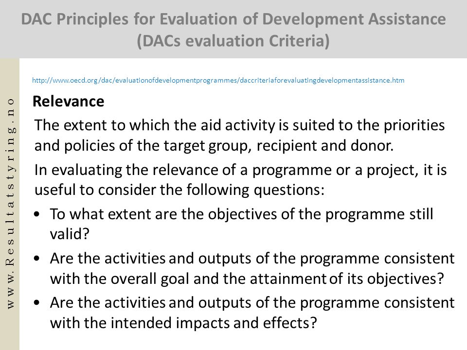 DAC Principles for Evaluation of Development Assistance (DACs evaluation Criteria) http://www.oecd.org/dac/evaluationofdevelopmentprogrammes/daccriter
