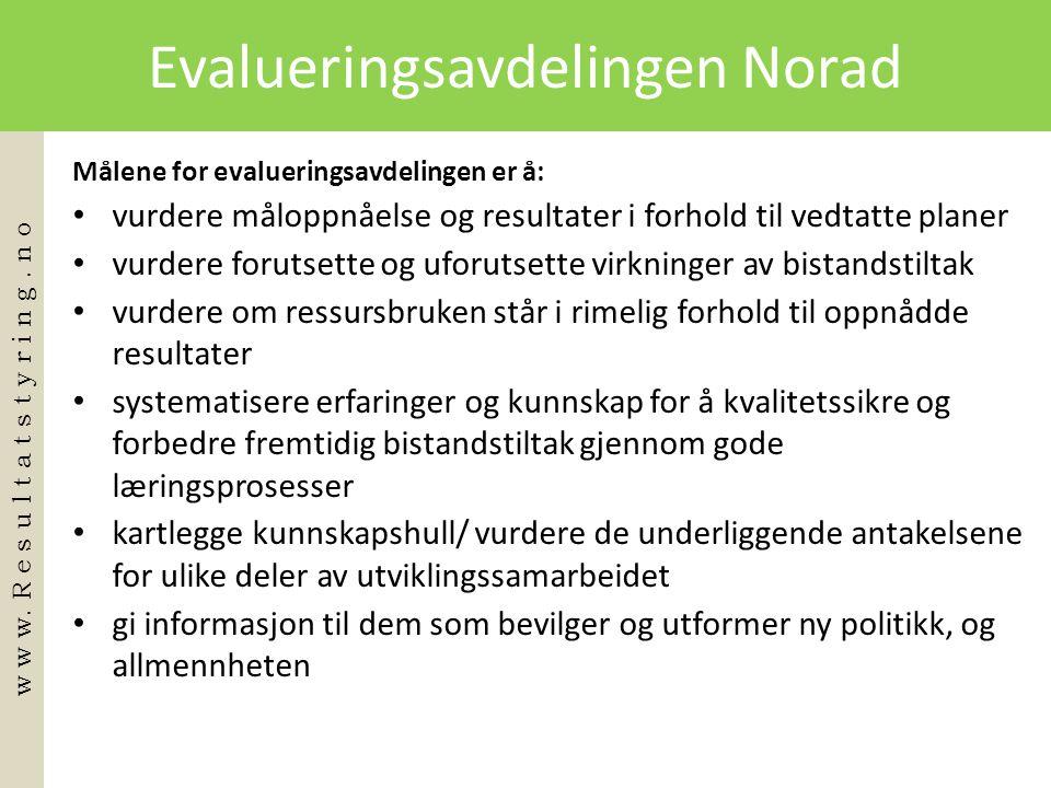 Evalueringsavdelingen Norad Målene for evalueringsavdelingen er å: • vurdere måloppnåelse og resultater i forhold til vedtatte planer • vurdere foruts