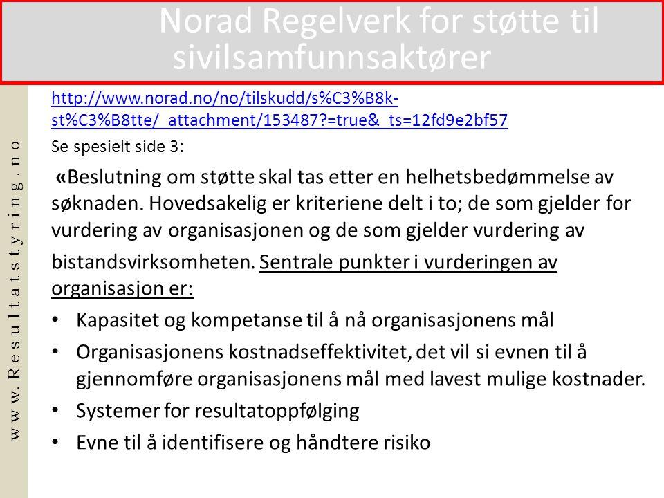 http://www.norad.no/no/tilskudd/s%C3%B8k- st%C3%B8tte/_attachment/153487?=true&_ts=12fd9e2bf57http://www.norad.no/no/tilskudd/s%C3%B8k- st%C3%B8tte/_attachment/153487?=true&_ts=12fd9e2bf57 Se spesielt side 3: «Beslutning om støtte skal tas etter en helhetsbedømmelse av søknaden.