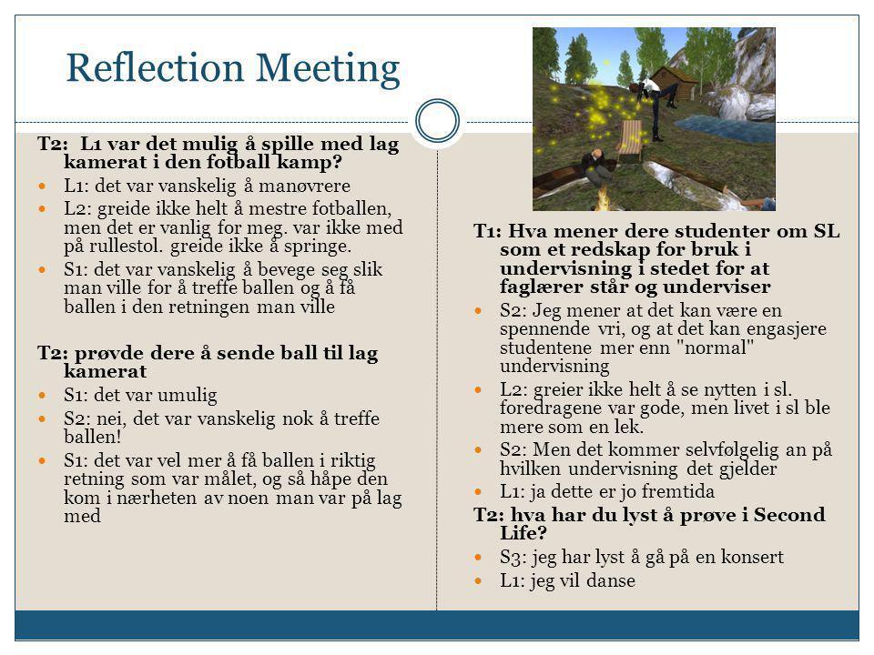 Reflection Meeting T2: L1 var det mulig å spille med lag kamerat i den fotball kamp.