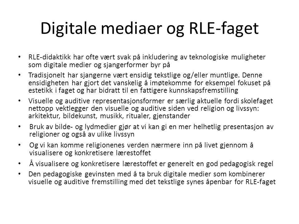 Digitale mediaer og RLE-faget • RLE-didaktikk har ofte vært svak på inkludering av teknologiske muligheter som digitale medier og sjangerformer byr på
