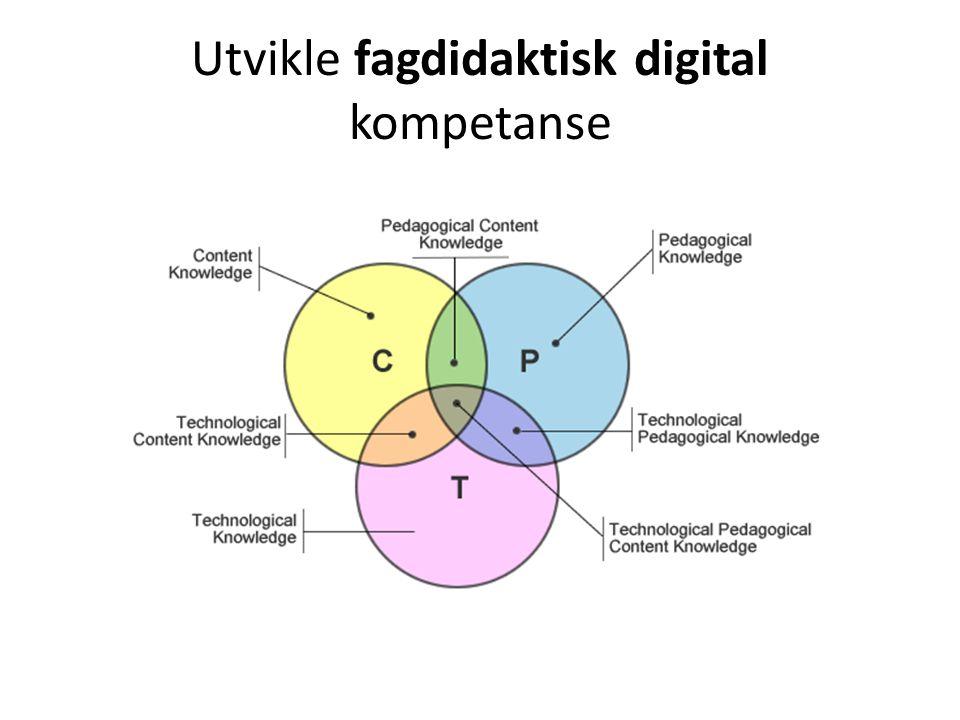 Utvikle fagdidaktisk digital kompetanse