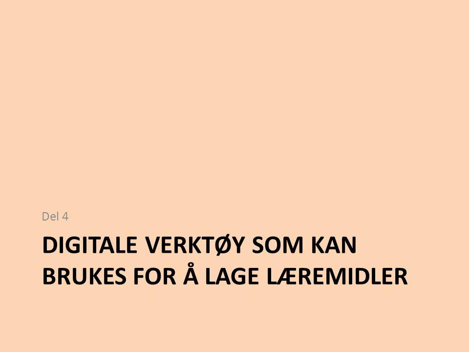 DIGITALE VERKTØY SOM KAN BRUKES FOR Å LAGE LÆREMIDLER Del 4