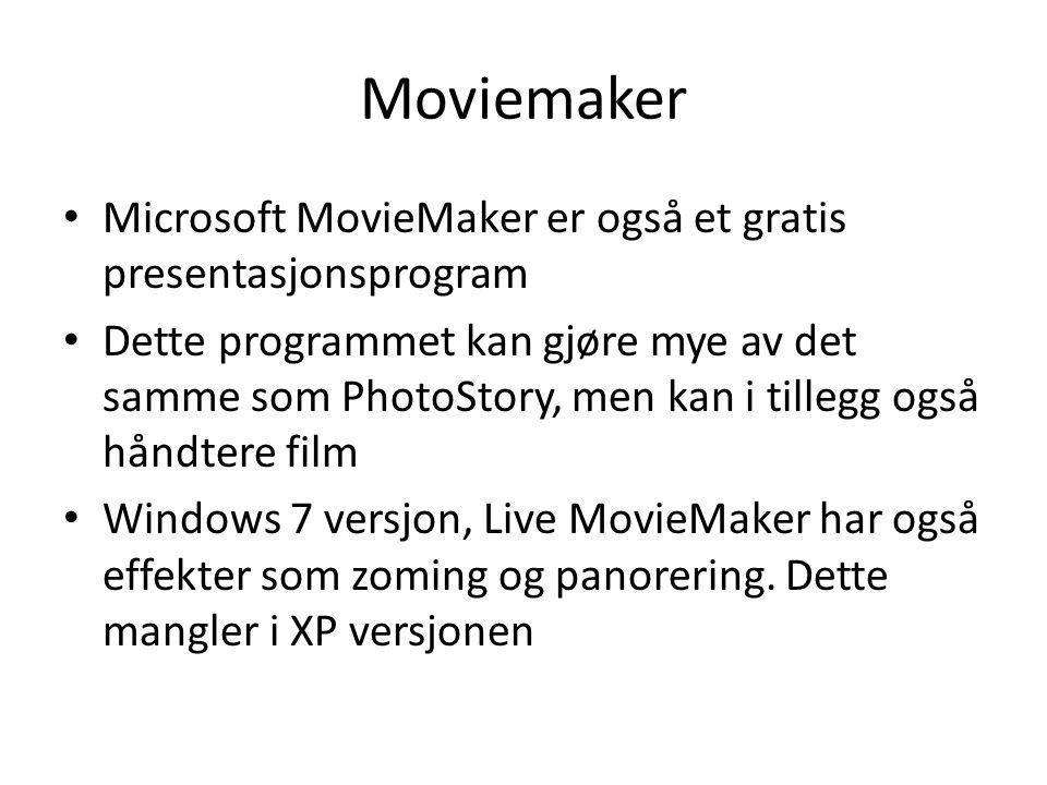 Moviemaker • Microsoft MovieMaker er også et gratis presentasjonsprogram • Dette programmet kan gjøre mye av det samme som PhotoStory, men kan i tillegg også håndtere film • Windows 7 versjon, Live MovieMaker har også effekter som zoming og panorering.