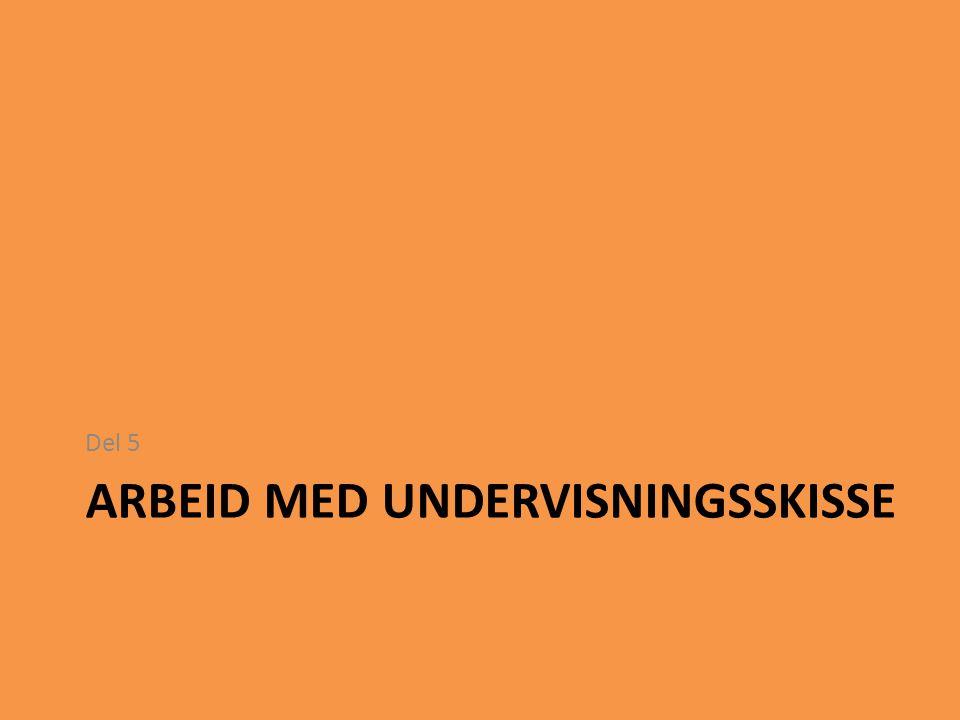 ARBEID MED UNDERVISNINGSSKISSE Del 5