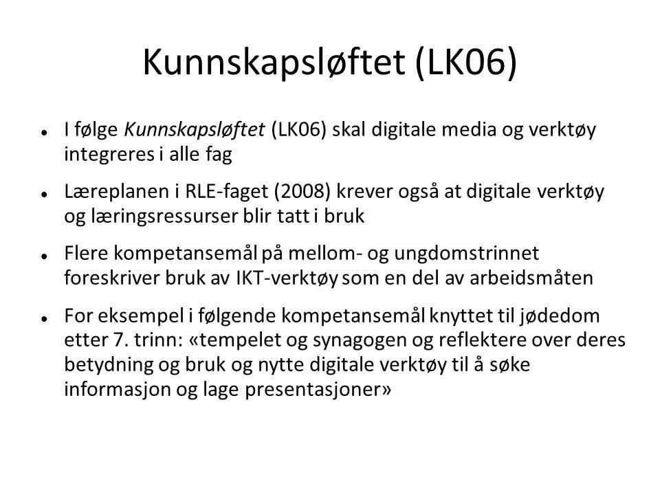 Kunnskapsløftet (LK06)  I følge Kunnskapsløftet (LK06) skal digitale media og verktøy integreres i alle fag  Læreplanen i RLE-faget (2008) krever også at digitale verktøy og læringsressurser blir tatt i bruk  Flere kompetansemål på mellom- og ungdomstrinnet foreskriver bruk av IKT-verktøy som en del av arbeidsmåten  For eksempel i følgende kompetansemål knyttet til jødedom etter 7.