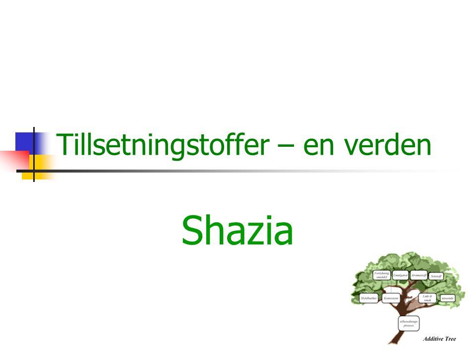 Tillsetningstoffer – en verden Shazia