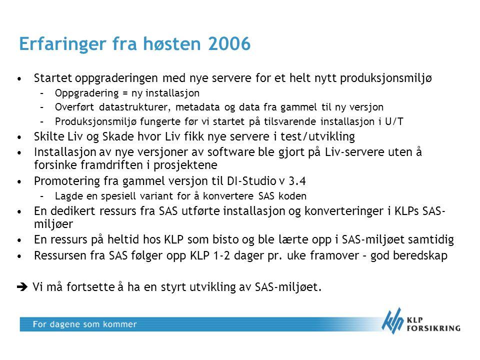 Erfaringer fra høsten 2006 •Startet oppgraderingen med nye servere for et helt nytt produksjonsmiljø –Oppgradering = ny installasjon –Overført datastr