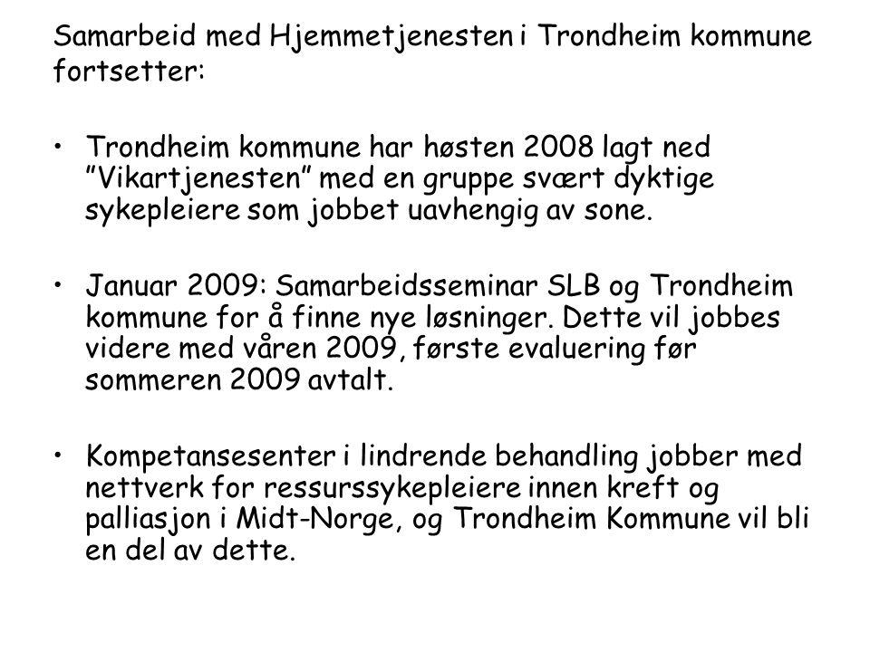 """Samarbeid med Hjemmetjenesten i Trondheim kommune fortsetter: •Trondheim kommune har høsten 2008 lagt ned """"Vikartjenesten"""" med en gruppe svært dyktige"""