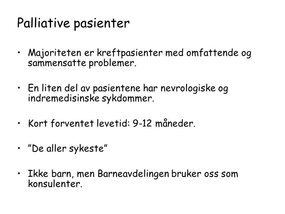 Samarbeid med Hjemmetjenesten i Trondheim kommune: Mål: mest mulig hjemmetid for pasienten •Noen av våre pasienter er sykehuspasienter i hjemmet sitt.