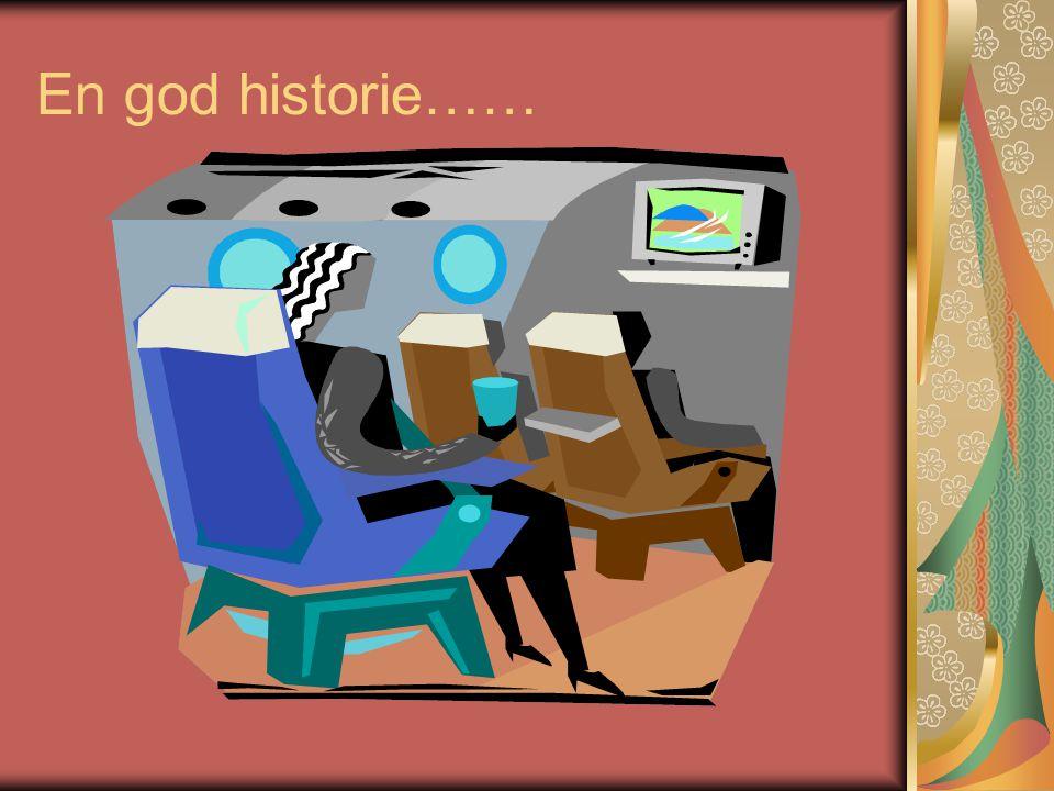En god historie……