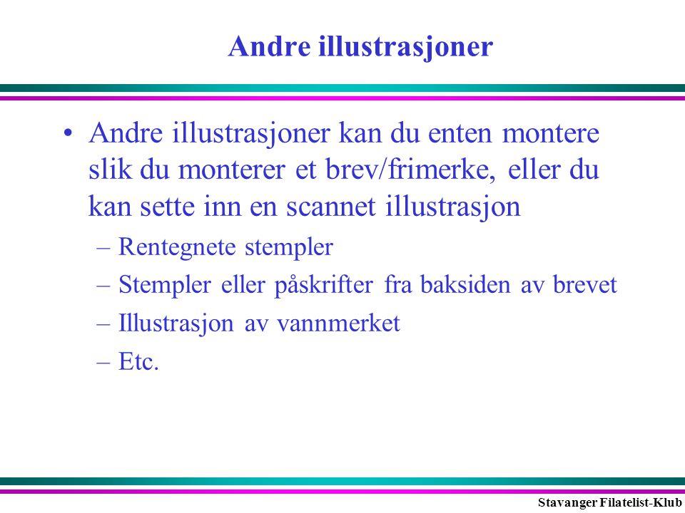 Stavanger Filatelist-Klub Andre illustrasjoner •Andre illustrasjoner kan du enten montere slik du monterer et brev/frimerke, eller du kan sette inn en