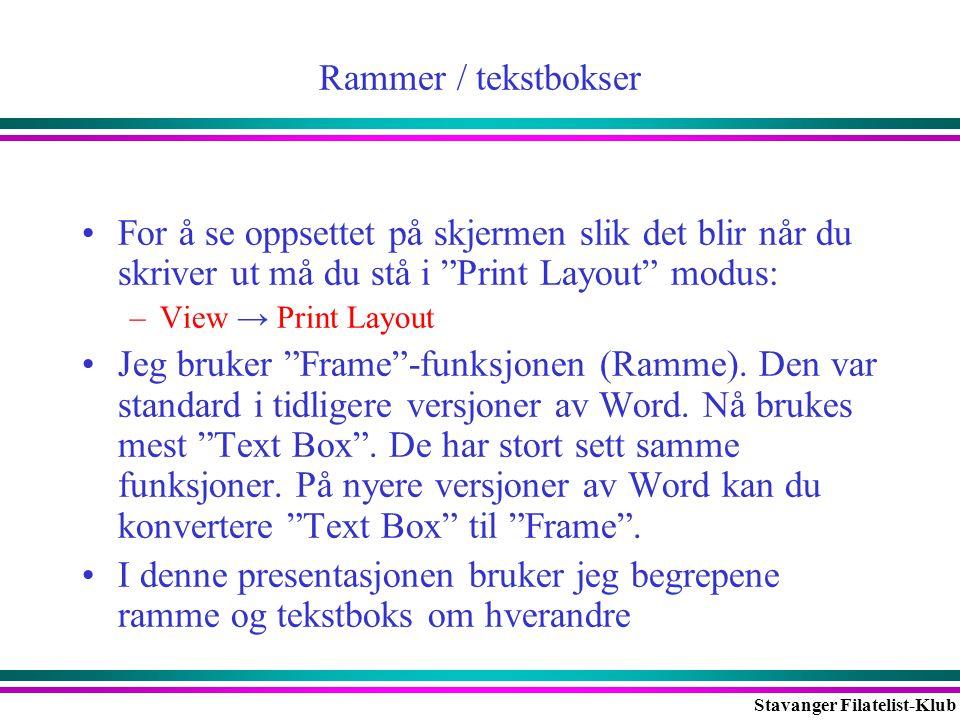 Stavanger Filatelist-Klub Lag en ramme •Insert → Text Box, sett krysset omtrent der du vil ha rammen, hold nede venstre musetast og dra til rammen er omtrent som du vil ha den.