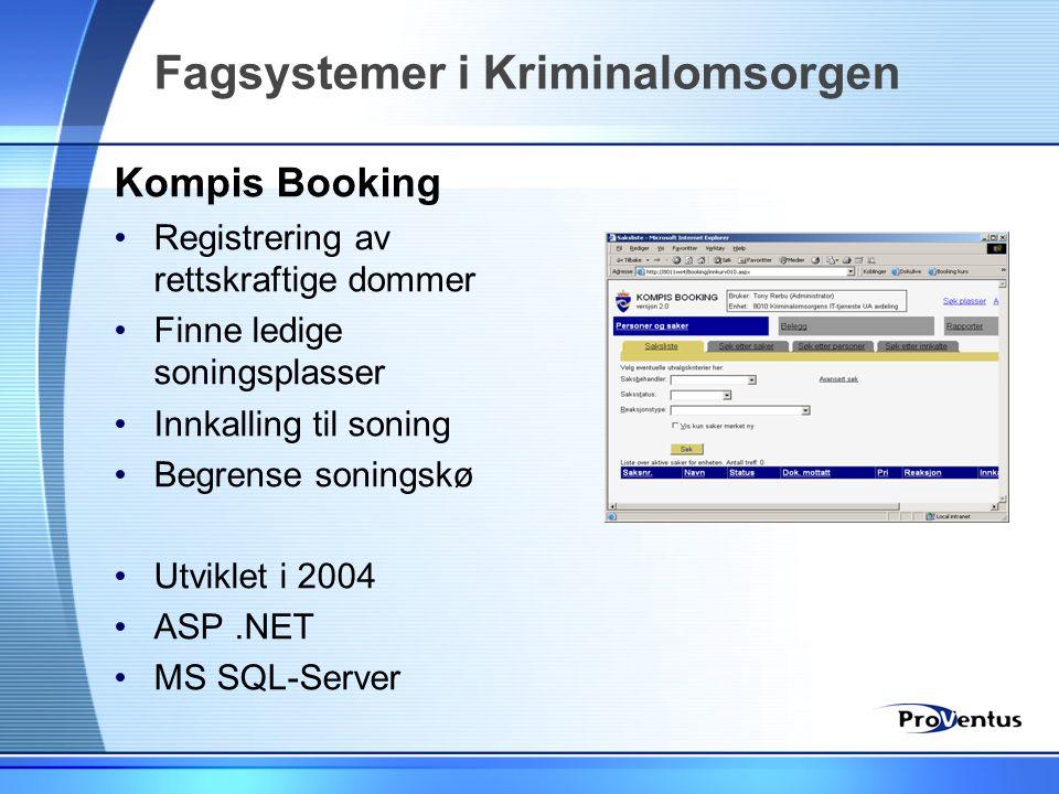 Fagsystemer i Kriminalomsorgen Kompis Booking •Registrering av rettskraftige dommer •Finne ledige soningsplasser •Innkalling til soning •Begrense soni