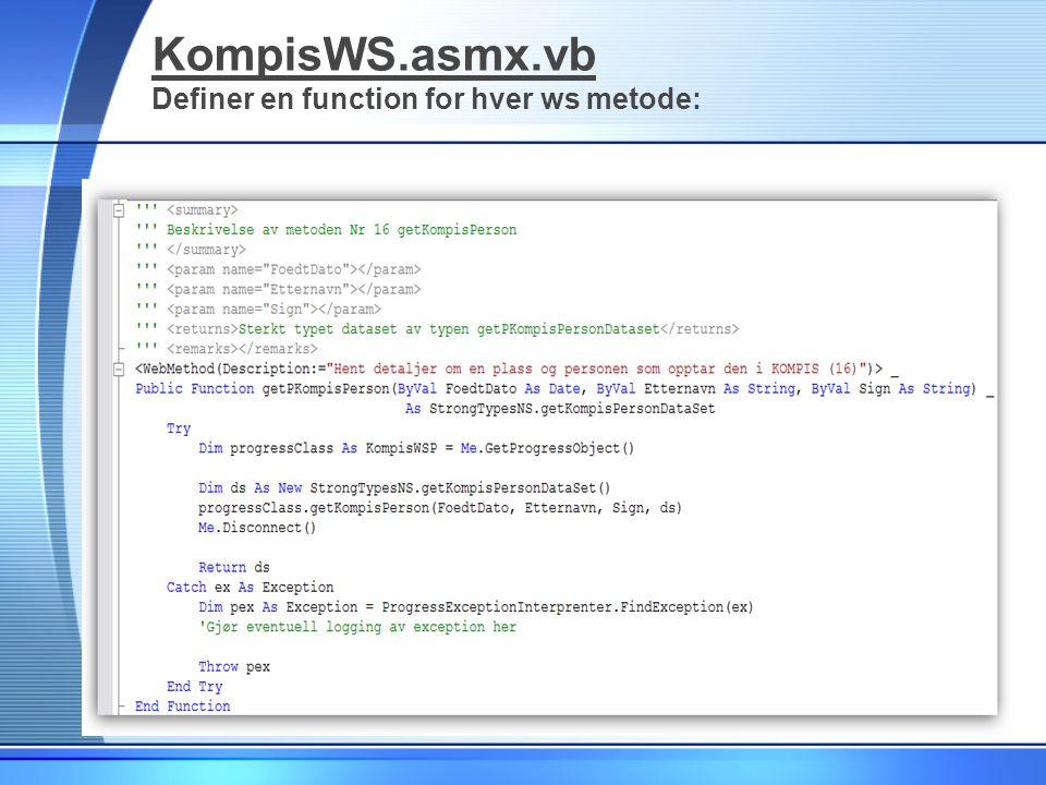 KompisWS.asmx.vb Definer en function for hver ws metode: