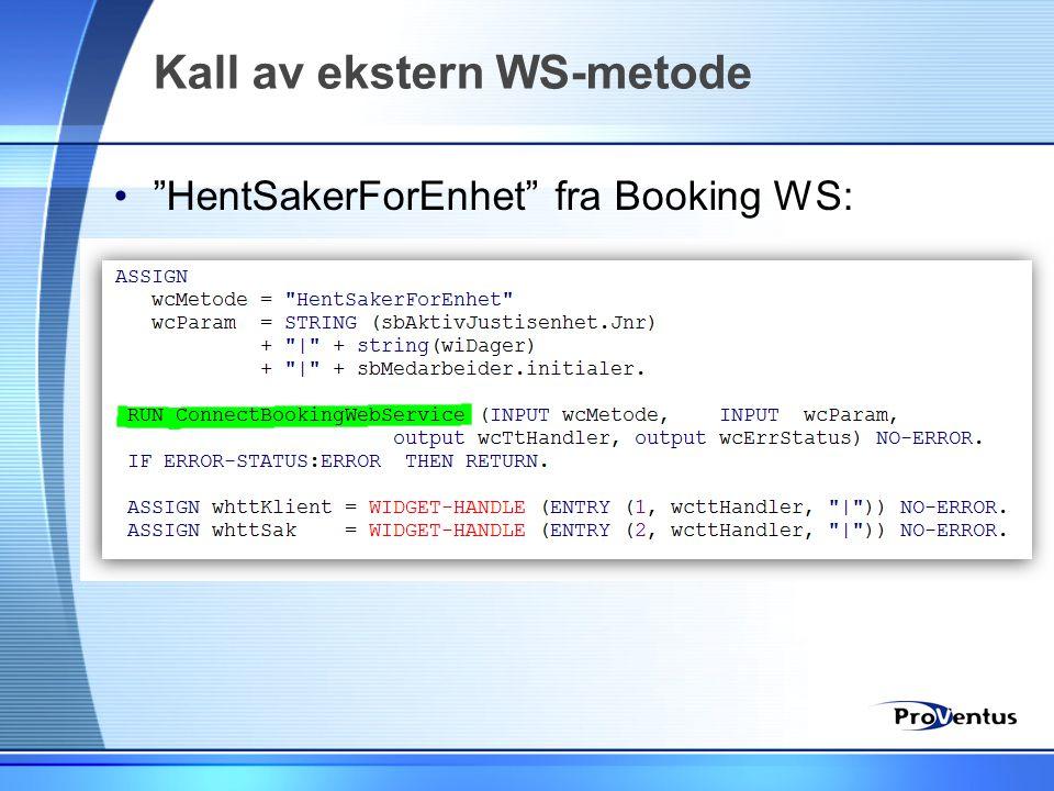 """Kall av ekstern WS-metode •""""HentSakerForEnhet"""" fra Booking WS:"""