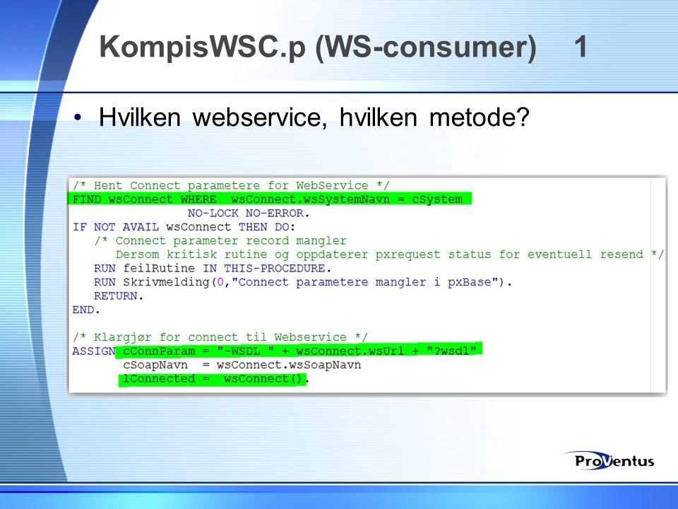 KompisWSC.p (WS-consumer) 1 •Hvilken webservice, hvilken metode?
