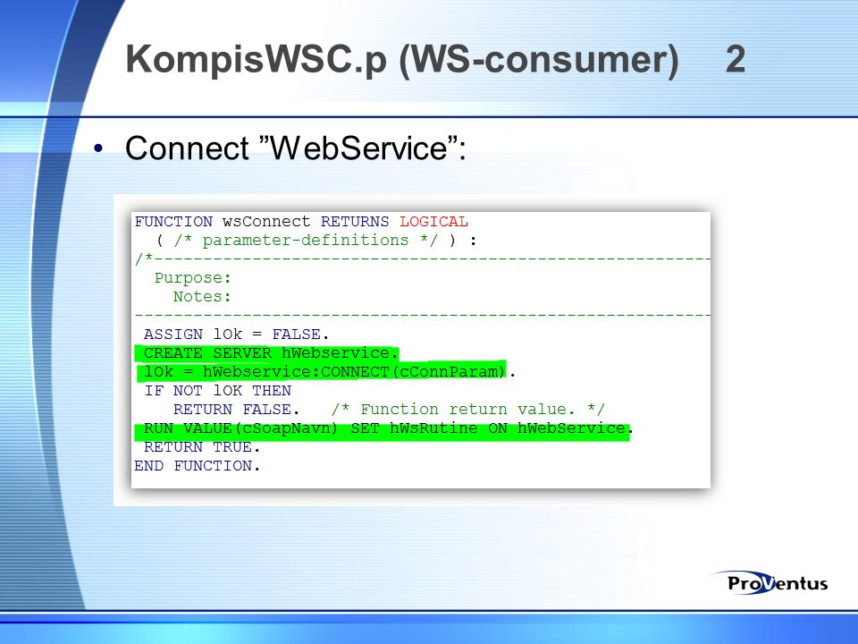 •Connect WebService : KompisWSC.p (WS-consumer) 2