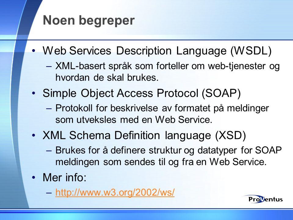 Noen begreper •Web Services Description Language (WSDL) –XML-basert språk som forteller om web-tjenester og hvordan de skal brukes. •Simple Object Acc