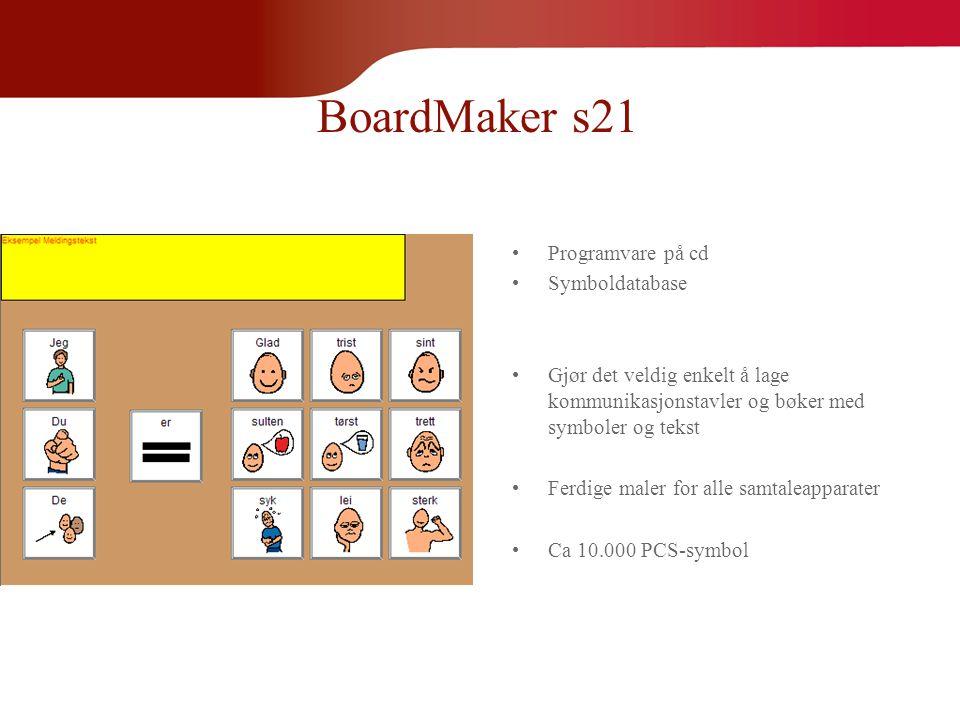 BoardMaker s21 •Programvare på cd •Symboldatabase •Gjør det veldig enkelt å lage kommunikasjonstavler og bøker med symboler og tekst •Ferdige maler fo
