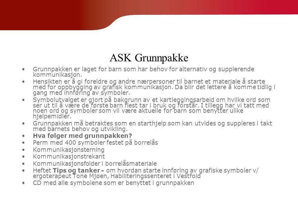 ASK Grunnpakke •Grunnpakken er laget for barn som har behov for alternativ og supplerende kommunikasjon. •Hensikten er å gi foreldre og andre nærperso