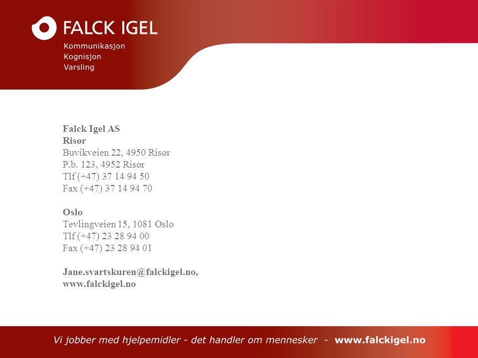 Falck Igel AS Risør Buvikveien 22, 4950 Risør P.b. 123, 4952 Risør Tlf (+47) 37 14 94 50 Fax (+47) 37 14 94 70 Oslo Tevlingveien 15, 1081 Oslo Tlf (+4