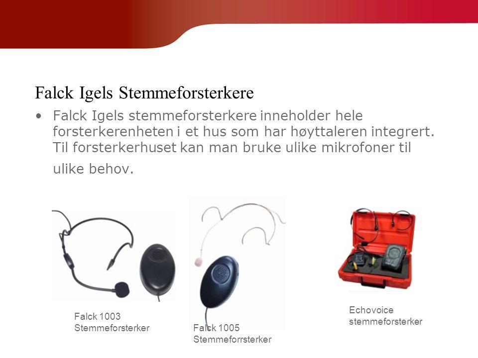 Falck Igels Stemmeforsterkere •Falck Igels stemmeforsterkere inneholder hele forsterkerenheten i et hus som har høyttaleren integrert. Til forsterkerh