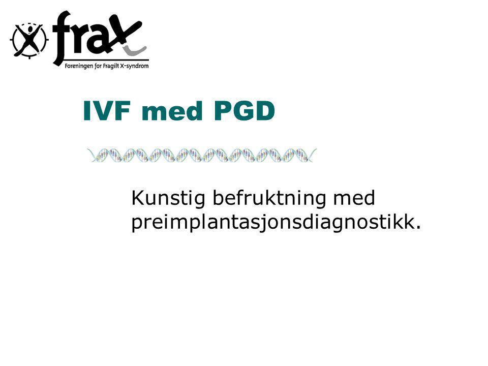 IVF med PGD Kunstig befruktning med preimplantasjonsdiagnostikk.