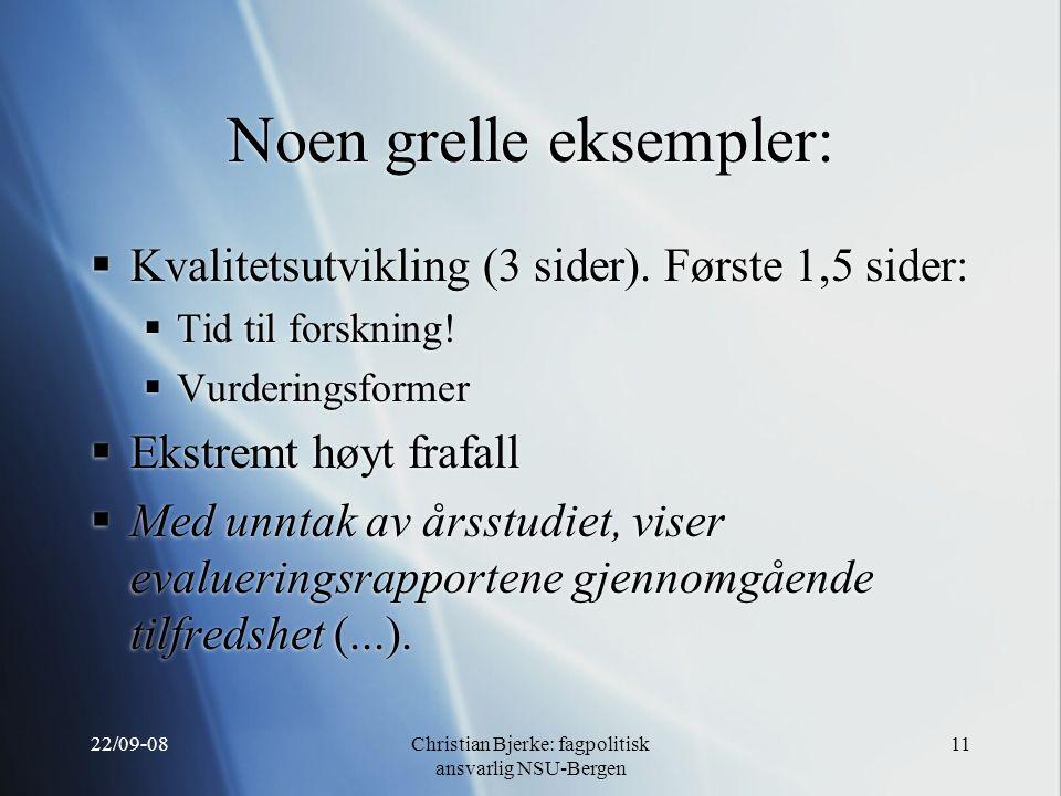 22/09-08Christian Bjerke: fagpolitisk ansvarlig NSU-Bergen 11 Noen grelle eksempler:  Kvalitetsutvikling (3 sider).