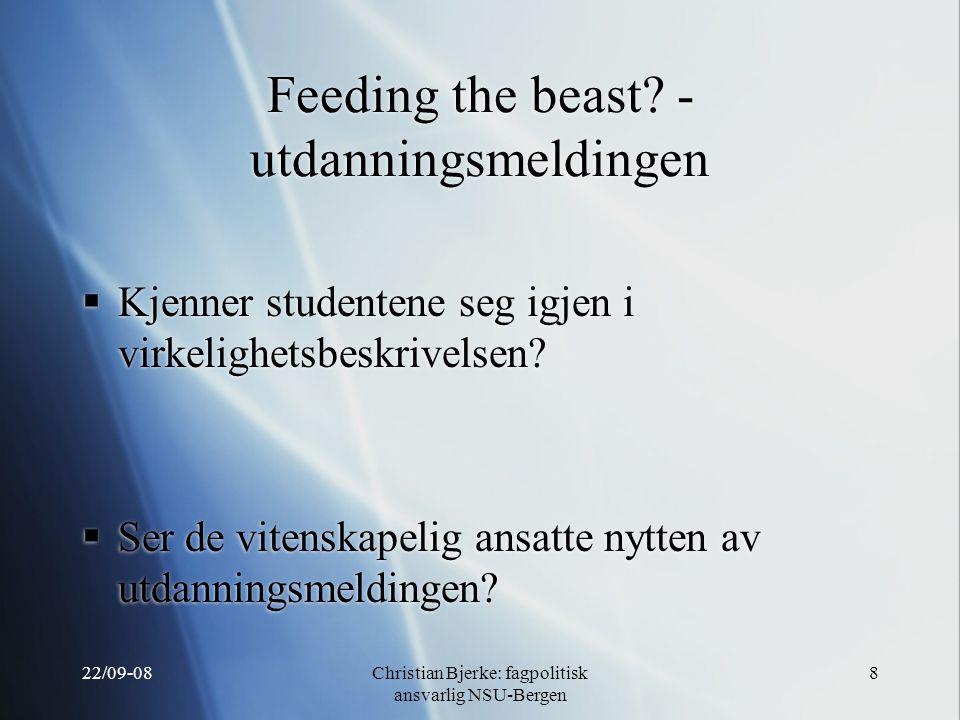 22/09-08Christian Bjerke: fagpolitisk ansvarlig NSU-Bergen 8 Feeding the beast.