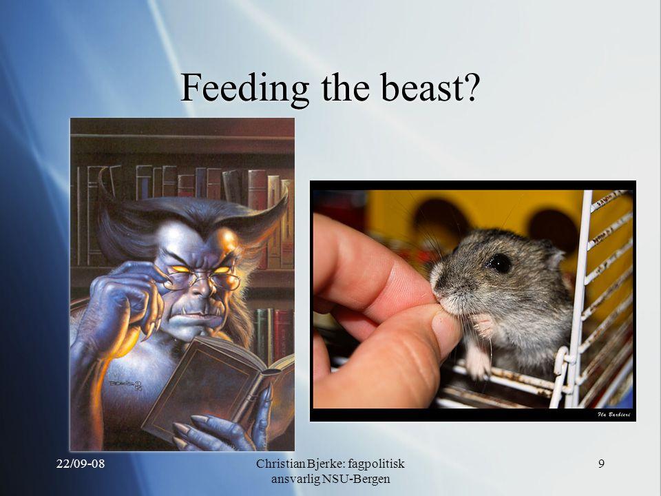 22/09-08Christian Bjerke: fagpolitisk ansvarlig NSU-Bergen 9 Feeding the beast