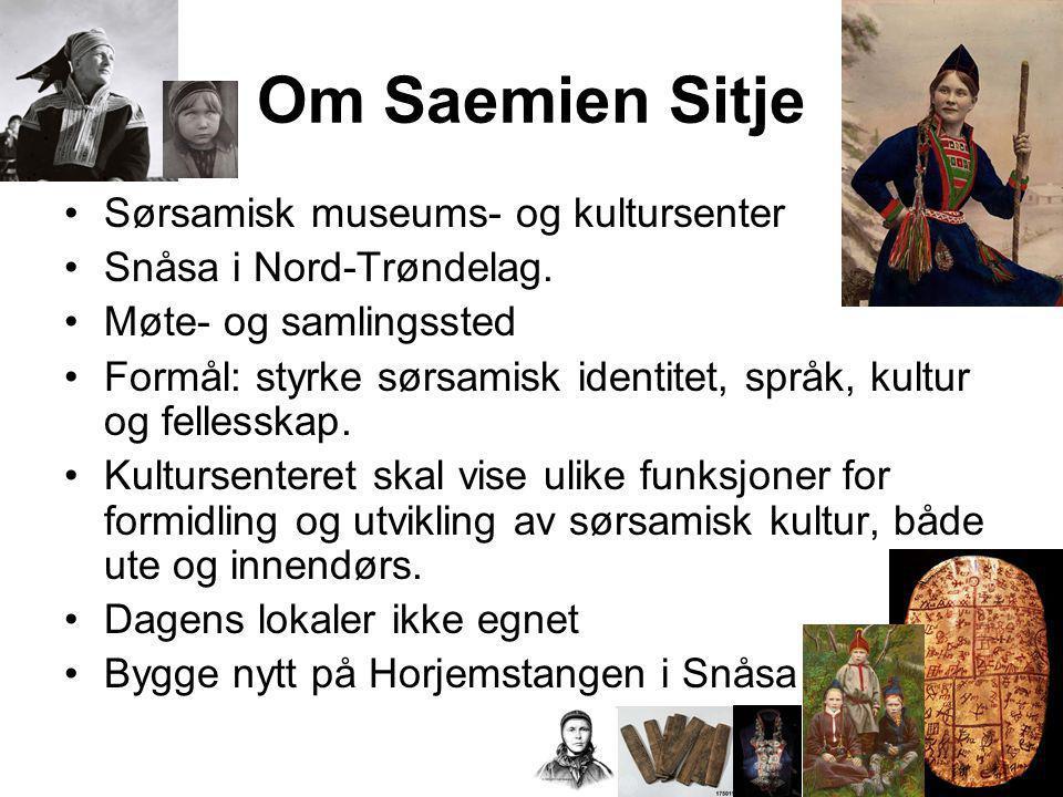 Om Saemien Sitje •Sørsamisk museums- og kultursenter •Snåsa i Nord-Trøndelag. •Møte- og samlingssted •Formål: styrke sørsamisk identitet, språk, kultu