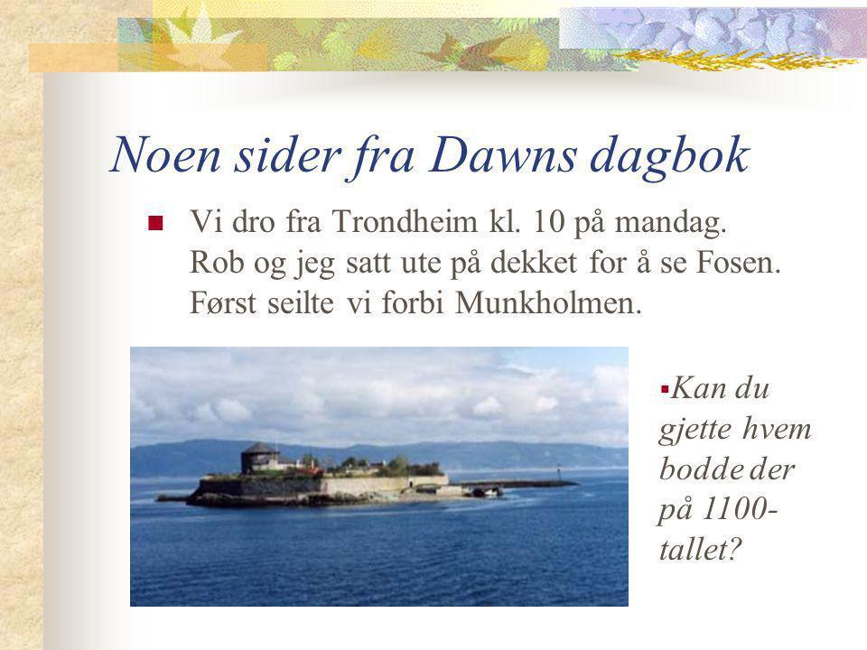 Noen sider fra Dawns dagbok  Vi dro fra Trondheim kl.
