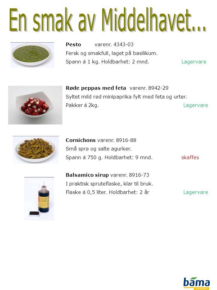 Pesto varenr. 4343-03 Fersk og smakfull, laget på basilikum. Spann á 1 kg. Holdbarhet: 2 mnd. Lagervare Røde peppas med feta varenr. 8942-29 Syltet mi