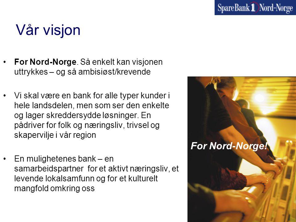 Vår visjon •For Nord-Norge.