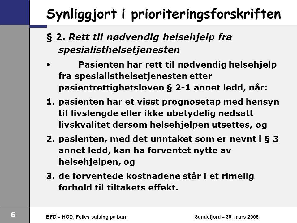 6 BFD – HOD; Felles satsing på barnSandefjord – 30.