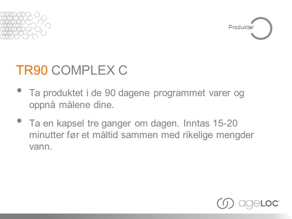 TR90 COMPLEX C • Ta produktet i de 90 dagene programmet varer og oppnå målene dine.