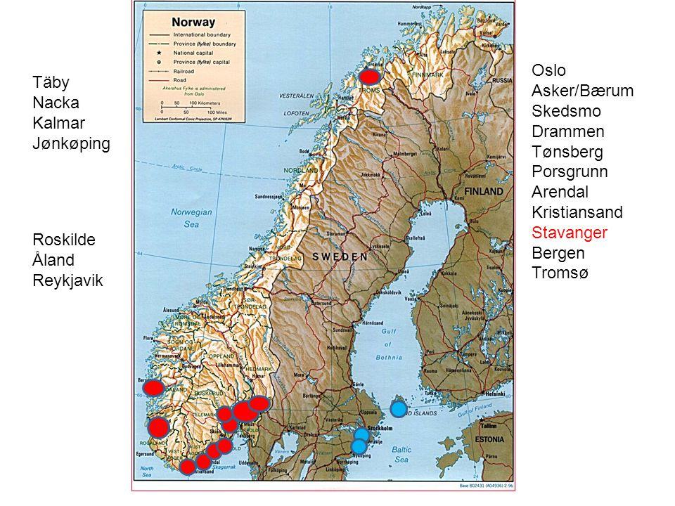 Täby Nacka Kalmar Jønkøping Roskilde Åland Reykjavik Oslo Asker/Bærum Skedsmo Drammen Tønsberg Porsgrunn Arendal Kristiansand Stavanger Bergen Tromsø