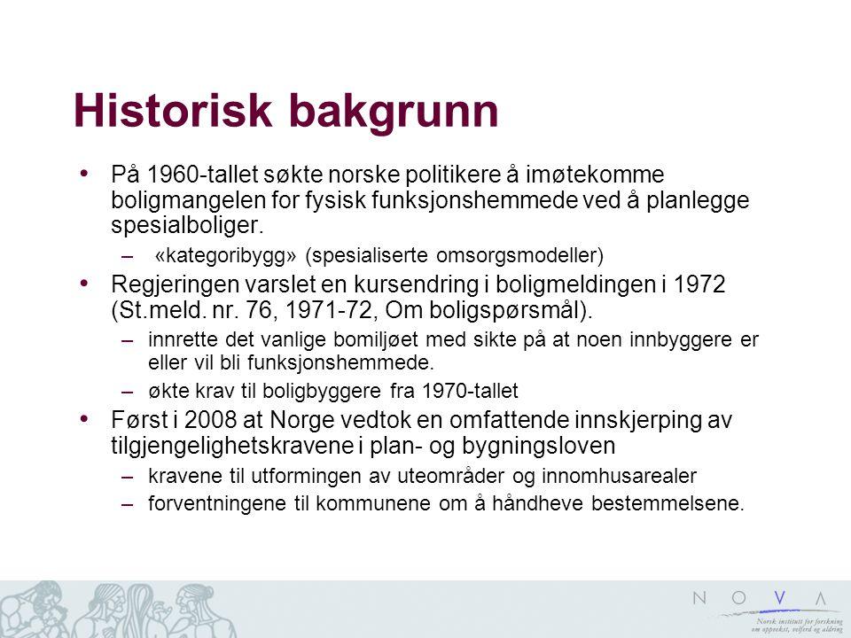 Historisk bakgrunn • På 1960-tallet søkte norske politikere å imøtekomme boligmangelen for fysisk funksjonshemmede ved å planlegge spesialboliger.