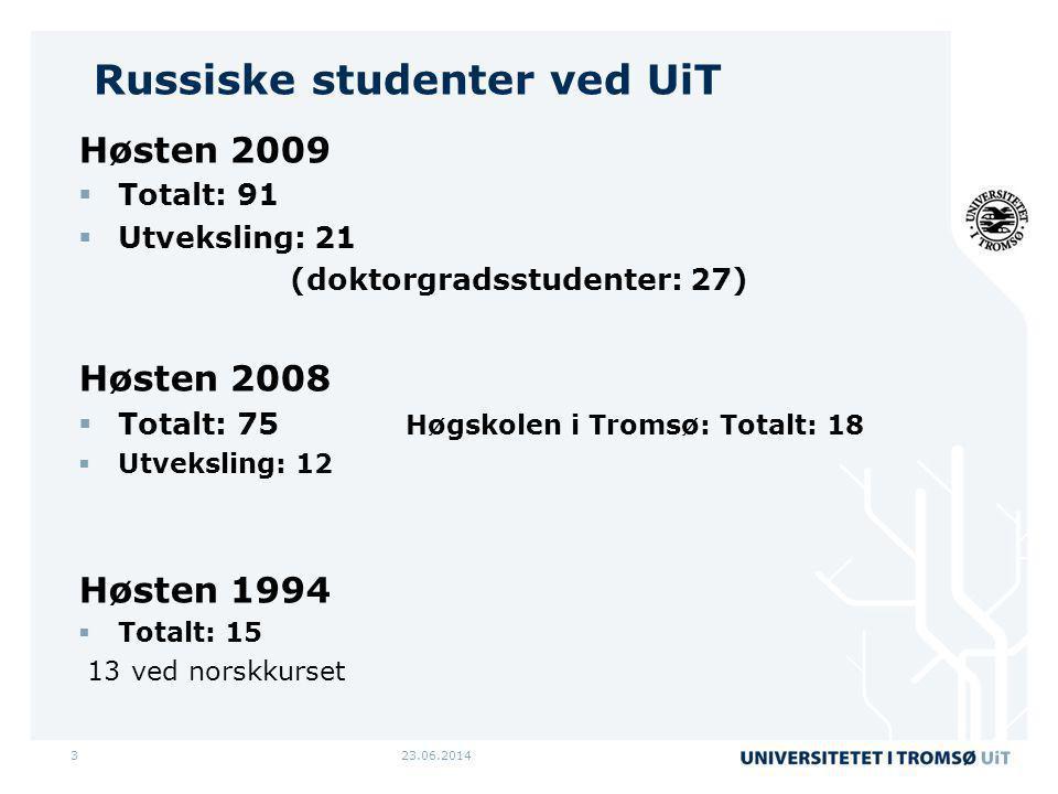 23.06.20143 Russiske studenter ved UiT Høsten 2009  Totalt: 91  Utveksling: 21 (doktorgradsstudenter: 27) Høsten 2008  Totalt: 75 Høgskolen i Troms