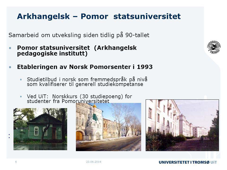 23.06.20146 Arkhangelsk – Pomor statsuniversitet Samarbeid om utveksling siden tidlig på 90-tallet •Pomor statsuniversitet (Arkhangelsk pedagogiske in