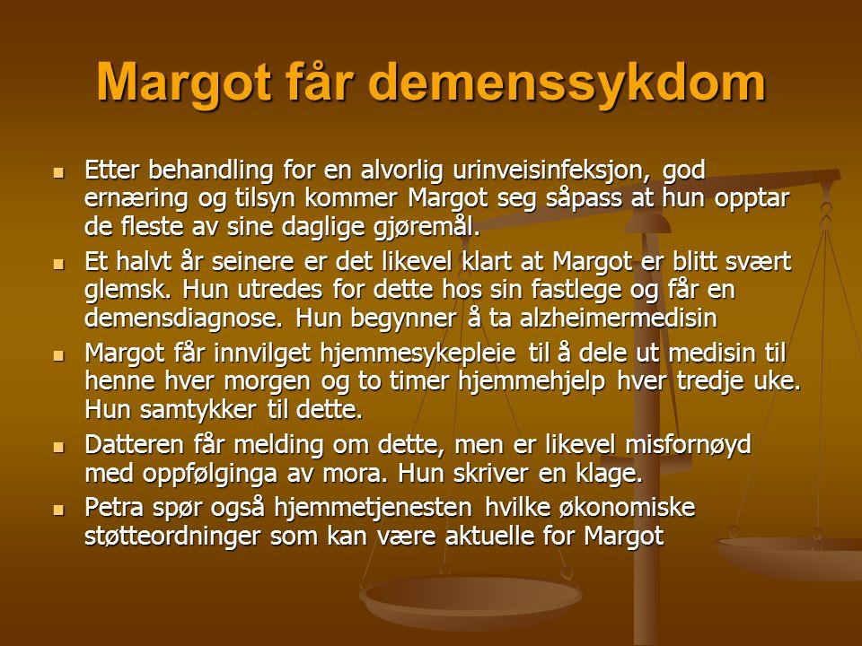 Margot får demenssykdom  Etter behandling for en alvorlig urinveisinfeksjon, god ernæring og tilsyn kommer Margot seg såpass at hun opptar de fleste