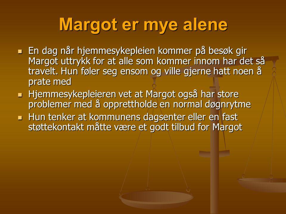 Margot er mye alene  En dag når hjemmesykepleien kommer på besøk gir Margot uttrykk for at alle som kommer innom har det så travelt. Hun føler seg en