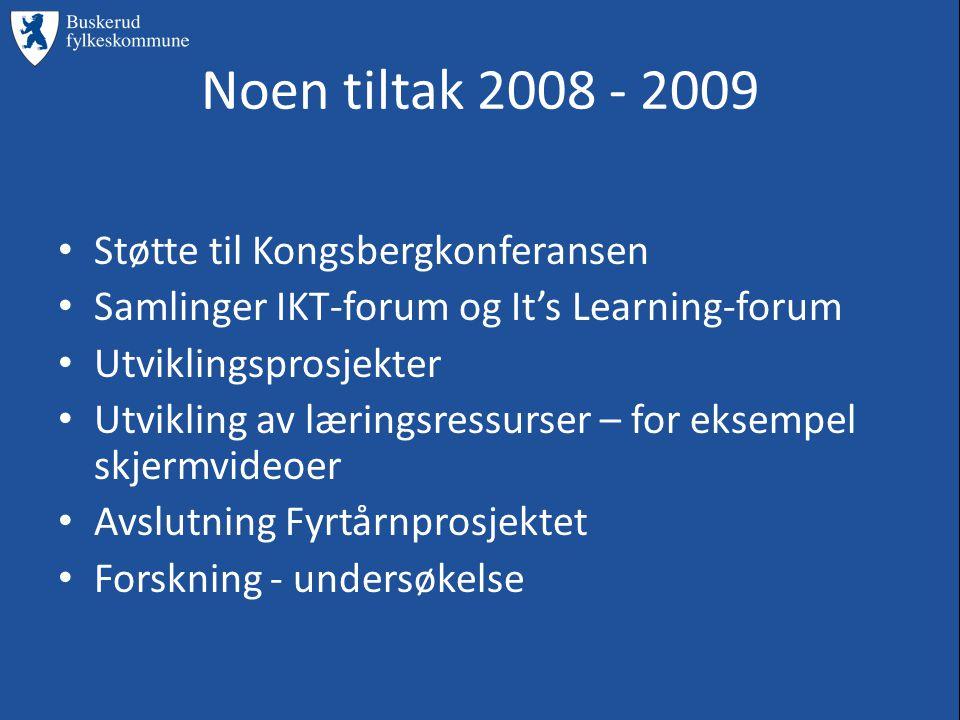 Noen tiltak 2008 - 2009 • Støtte til Kongsbergkonferansen • Samlinger IKT-forum og It's Learning-forum • Utviklingsprosjekter • Utvikling av læringsressurser – for eksempel skjermvideoer • Avslutning Fyrtårnprosjektet • Forskning - undersøkelse